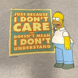 3/$20 Just Beacuse I Don't Care...The Simpsons Tee